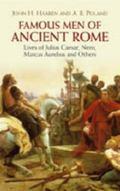 Famous Men of Ancient Rome Lives of Julius Caesar, Nero, Marcus Aurelius And Others