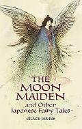 Moon Maiden And Other Japanese Fairy Tales