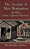 Account of Mary Rowlandson And Other Indian Captivity Narratives