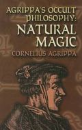 Agrippa's Occult Philosophy Natural Magic
