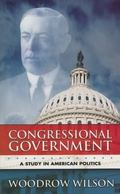 Congressional Government A Study in American Politics