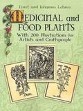 Medicinal And Food Plants With 200 Illustrations for Artists And Craftspeople