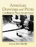 American Drawings And Prints From Benjamin West to Edward Hopper