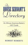 House Servant's Directory An African American Butler's 1827 Guide