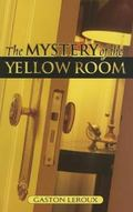 Mystery of the Yellow Room Extraordinary Adventures of Joseph Rouletabille, Reporter