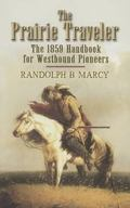 Prairie Traveler The 1859 Handbook for Westbound Pioneers