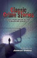 Classic Crime Stories 16 Tales from Edgar Allan Poe to Raymond Chandler