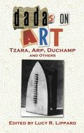 Dadas on Art Tzara, Arp, Duchamp and Others