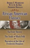 Three African-american Classics Up from Slavery, the Souls of Black Folk and Narrative of th...