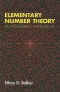 Elementary Number Theory An Algebraic Approach