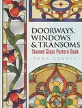 Doorways, Windows and Transoms Stained Glass Pattern Book