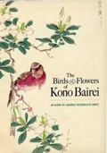 The Birds and Flowers of Kono Bairei: An Album of Japanese Woodblock Prints
