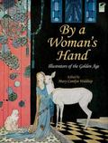 By a Woman's Hand: Illustrators of the Golden Age