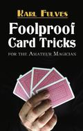Foolproof Card Tricks for the Amateur Magician (Dover Books on Magic)