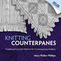 Knitting Counterpanes : Traditional Coverlet Patterns for Contemporary Knitters