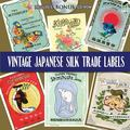 Vintage Japanese Silk Trade Labels: Includes CD-ROM (Pictorial Archive Series)