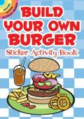 Build Your Own Burger Sticker Activity Book (Dover Little Activity Books)