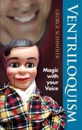 Ventriloquism : Magic with Your Voice