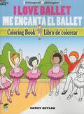 I Love Ballet/Me Encanta el Ballet: Bilingual Coloring Book (English and Spanish Edition)
