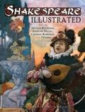 Shakespeare Illustrated : Art by Arthur Rackham, Edmund Dulac, Charles Robinson and Others