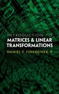 Introduction to Matrices and Linear Transformations: Third Edition
