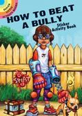 How to Beat a Bully Sticker Activity Book (Dover Little Activity Books)