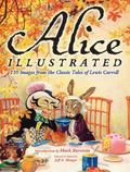 Alice Illustrated: 110 Images from the Classic Tales of Lewis Carroll