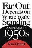 Far Out Depends on Where You're Standing: A New Look at the 1950s