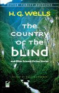 The Country of the Blind: and Other Science Fiction Stories