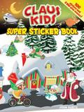 Claus Kids Super Sticker Book: A Year-Round Christmas Celebration (English and English Edition)