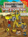 Construction Site Super Sticker Book (Super Sticker Books)