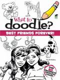 What to Doodle? Best Friends Forever!