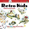 Retro Kids Patterns and Prints: What Baby Baby Boomers Wore (Pictorial Archive Series)