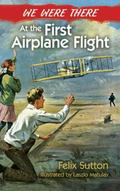 We Were There at the First Airplane Flight