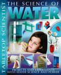 Tabletop Scientist -- the Science of Water : Projects and Experiments with Water Science and...