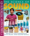 Tabletop Scientist -- the Science of Sound : Projects and Experiments with Music and Sound W...