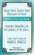 Great Short Stories from Pleasures of Days / les Plaisirs et les Jours : Early Short Stories...