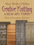 Creative Knitting : A New Art Form. New and Expanded Edition
