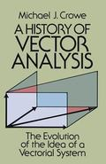 History of Vector Analysis The Evolution of the Idea of a Vectorial System