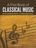 First Book of Classical Music for the Beginning Pianist : With Downloadable MP3s
