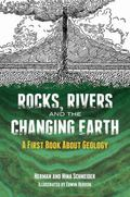 Rocks, Rivers and the Changing Earth : A First Book about Geology