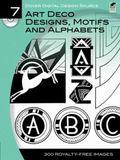 Dover Digital Design Source #7: Art Deco Designs, Motifs and Alphabets (Dover Digital Design...