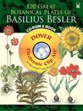 120 Great Botanical Plates of Basilius Besler CD-ROM and Book