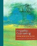 Empathic Counseling: Meaning, Context, Ethics, and Skill