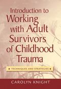 Introduction to Working with Survivors of Childhood Trauma