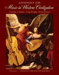 Anthology For Music In Western Civilization Antiquity Through The Baroque