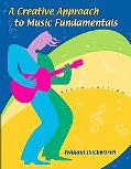 Creative Approach to Music Fundamentals With Cd-Rom
