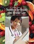 Nutrition for Health and Health Care (with InfoTrac 1-Semester Printed Access Card)