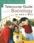 Student Telecourse Guide-Sociology in Our Times