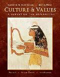 Culture and Values, Volume I: A Survey of the Humanities with Readings (with Resource Center...